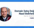Domain Satış Değerini Nasıl Belirlersiniz?